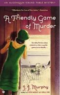 J.J. Murphy A Friendly Game of Murder